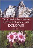 Copertina dell'audiolibro Tutto quello che vorreste (e dovreste) sapere sulle Dolomiti