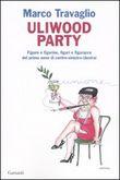 Copertina dell'audiolibro Uliwood party di TRAVAGLIO, Marco