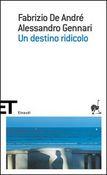 Copertina dell'audiolibro Un destino ridicolo di DE ANDRE', Fabrizio -  GENNARI, Alessandro