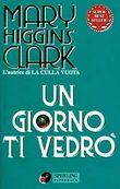 Copertina dell'audiolibro Un giorno ti vedrò di CLARK, Mary Higgins