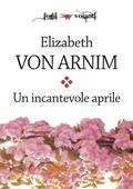 Copertina dell'audiolibro Un incantevole aprile di VON ARNIM, Elisabeth