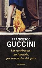 Copertina dell'audiolibro Un matrimonio, un funerale per non parlare del gatto di GUCCINI, Francesco