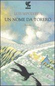 Copertina dell'audiolibro Un nome da torero di SEPULVEDA, Luis