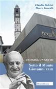 Copertina dell'audiolibro Un paese, un santo: Sotto il Monte Giovanni XXIII di DOLCINI, Claudio - RONCALLI, Marco