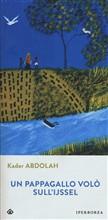 Copertina dell'audiolibro Un pappagallo sull'Ijssel di ABDOLAH, Kader
