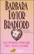 Copertina dell'audiolibro Un posto per me nel tuo cuore di BRADFORD, Barbara Taylor