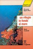 Copertina dell'audiolibro Un rifugio in fondo al mare di RIGHINI RICCI, Giovanna