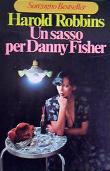 Copertina dell'audiolibro Un sasso per Danny Fisher di ROBBINS, Harold