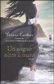 Copertina dell'audiolibro Un sogno oltre il mare di CARTIER, Denise