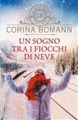 Copertina dell'audiolibro Un sogno tra i fiocchi di neve di BOMANN, Corina (Traduzione di Sara Congregati)