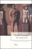Copertina dell'audiolibro Un uomo solo di CASSOLA, Carlo