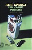 Copertina dell'audiolibro Una coppia perfetta di LANSDALE, Joe R.