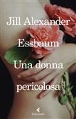 Copertina dell'audiolibro Una donna pericolosa di ESSBAUM, Jill Alexander