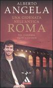 Copertina dell'audiolibro Una giornata nell'antica Roma di ANGELA, Alberto