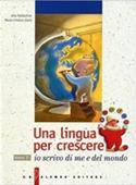 Copertina dell'audiolibro Una lingua per crescere. 3: Io scrivo di me e del mondo di BALDACCINI, Alda - ZANTI, Maria Cristina
