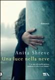Copertina dell'audiolibro Una luce nella neve di SHREVE, Anita