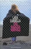 Copertina dell'audiolibro Una ragazza normale di CARDELLA, Lara