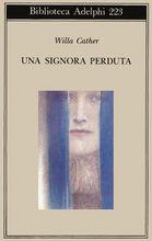 Copertina dell'audiolibro Una signora perduta di CATHER, Willa