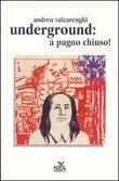 Copertina dell'audiolibro Underground: a pugno chiuso! di VALCARENGHI, Andrea