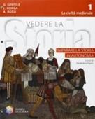 Copertina dell'audiolibro Vedere la storia: La civiltà medievale 1 di GENTILE, G. - RONGA, L. - ROSSI, A.