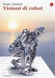 Copertina dell'audiolibro Visioni di robot di ASIMOV, Isaac
