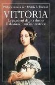 Copertina dell'audiolibro Vittoria: le passioni di una donna, il destino di un'imperatrice di ALEXANDRE, Philippe - DE L'AULNOIT, Beatrix