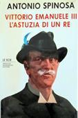 Copertina dell'audiolibro Vittorio Emanuele III  – L'astuzia di un re di SPINOSA, Antonio