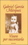 Copertina dell'audiolibro Vivere per raccontarla di GARCIA MARQUEZ, Gabriel