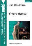 Copertina dell'audiolibro Vivere stanca di IZZO, Jean-Claude