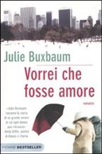 Copertina dell'audiolibro Vorrei che fosse amore di BUXBAUM, Julie
