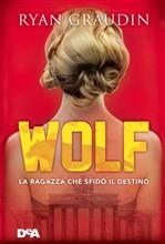 Copertina dell'audiolibro Wolf: la ragazza che sfidò il destino
