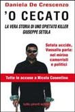 Copertina 'O cecato: la vera storia di uno spietato killer Giuseppe Setola