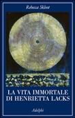 Copertina La vita immortale di Henrietta Lacks