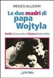Copertina Le due madri di papa Wojtyla
