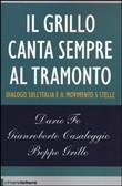 Copertina Il Grillo canta sempre al tramonto. Dialogo sull'Italia e il Movimento 5 stelle