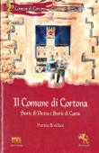 Copertina Il comune di Cortona: Storie di Pietra e Storie di Carta