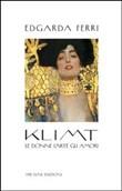 Copertina Klimt: Le donne, l'arte, gli amori