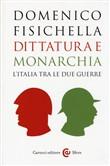 Copertina Dittatura e monarchia: l'Italia tra le due guerre