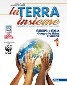 Copertina La terra insieme 1 – Europa e Italia geografia fisica e umana