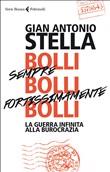 Copertina Bolli, sempre bolli, fortissimamente bolli: la guerra infinita alla burocrazia