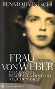 Copertina Frau von Weber: vita e morte di Mafalda di Savoia a Buchenwald