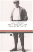 Copertina John Barleycorn: memorie alcoliche