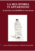 Copertina La mia storia ti appartiene: 50 persone con disabilità si raccontano