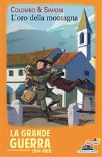 Copertina L'oro della montagna – la grande guerra 1914-1918